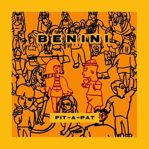 Benini – pit-a-pat – Single