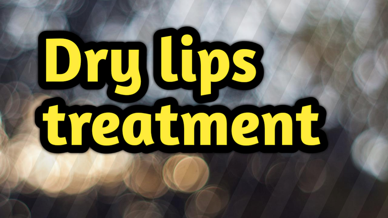 Dry lips treatment Home Remedies for Chapped Lips: 5 Natural DIY Treatments