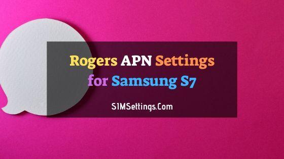 Rogers APN Settings Samsung S7