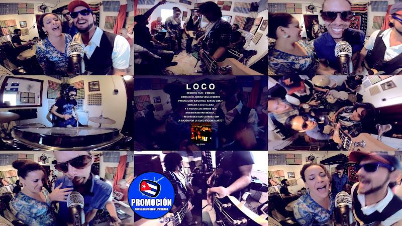 Reverso & D'Mente - ¨Loco¨ - Videoclip - Director: Adrián Vega D´Mente. Portal Del Vídeo Clip Cubano. Música cubana. Rock. Hip Hop. Rap. Cuba.