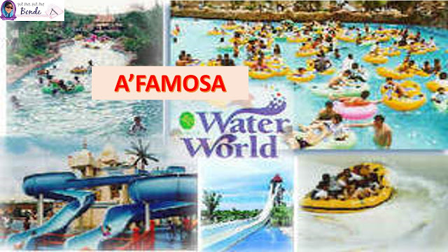 A'FAMOSA RESORT,  A'FAMOSA WATER WORLD,