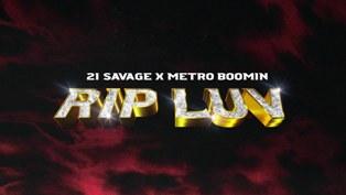 Rip Luv Lyrics - 21 Savage & Metro Boomin