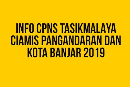 Pendaftaran CPNS Tasikmalaya, Ciamis, Banjar dan Pangandaran. Download File PDF-nya Sekarang