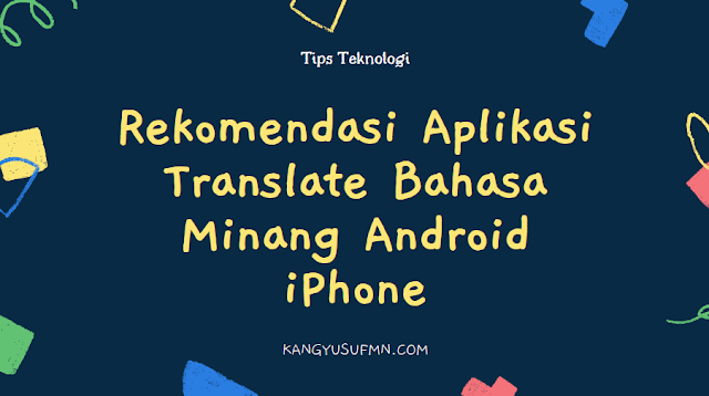 Rekomendasi Aplikasi Translate Bahasa Minang Android iPhone