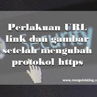 Perlakuan url link dan gambar setelah mengubah protokol redirect to https di Blogspot