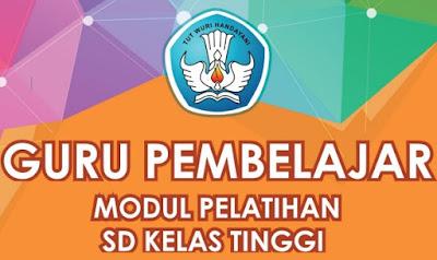 Modul PKB Guru Pembelajar SD  Download 10 Modul Diklat PKB Guru Pembelajar SD Kelas Tinggi/Atas Edisi Revisi Terbaru 2017