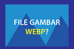 Cara Mengatasi Download Gambar Format WEBP