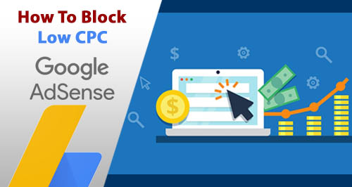 How to block Low CPC Adsense Ads in 2019 - Money Master
