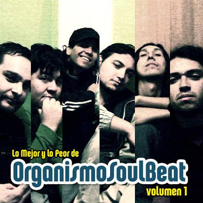 Lo mejor y lo peor de Organismo Soulbeat Volumen 1 (Chile)