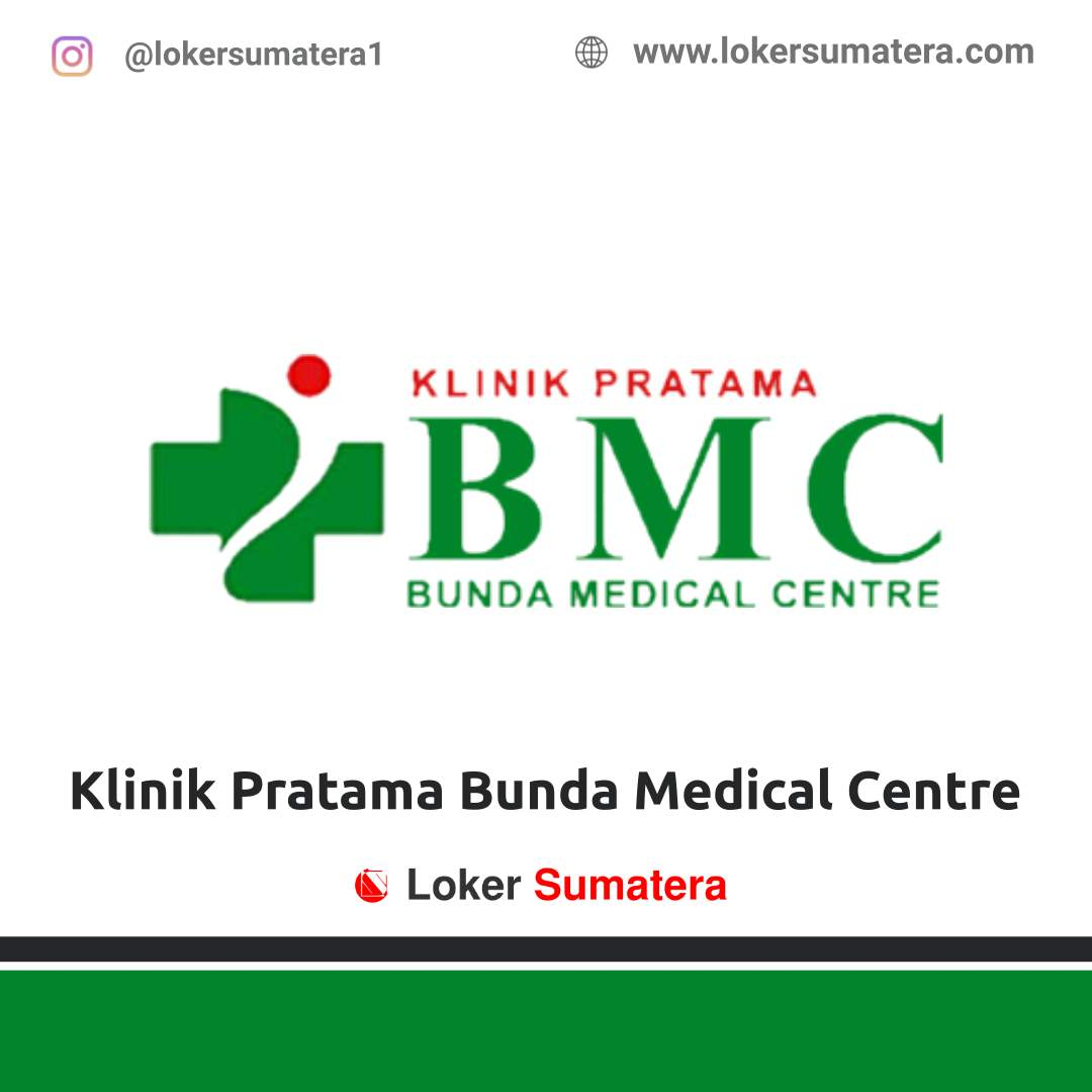 Lowongan Kerja Pekanbaru: Klinik Pratama Bunda Medical Centre Februari 2021