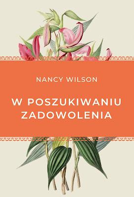 """""""W POSZUKIWANIU ZADOWOLENIA"""" - NANCY WILSON"""