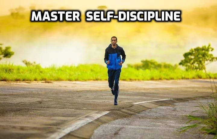 Master Self Discipline with these 6 powerful ways.