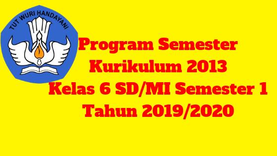 Program Semester Kurikulum 2013 Kelas 6 SD/MI Semester 1 Tahun 2019/2020 - Mutu Guruku
