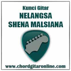 Chord Shena Malsiana Nelangsa