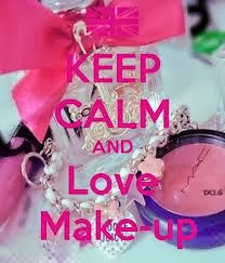Keep calm and love make-up