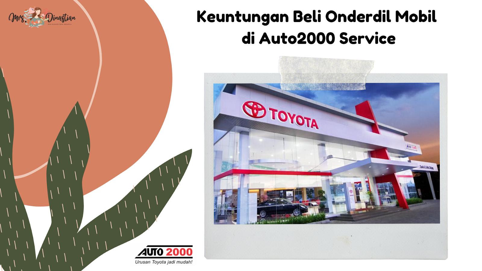 Keuntungan Membeli Onderdil Mobil di Auto2000 Service