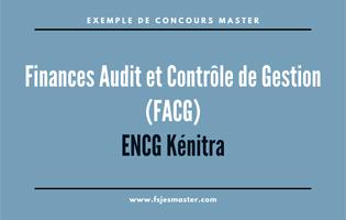 Exemple de Concours Master Finances Audit et Contrôle de Gestion (FACG) - ENCG Kénitra