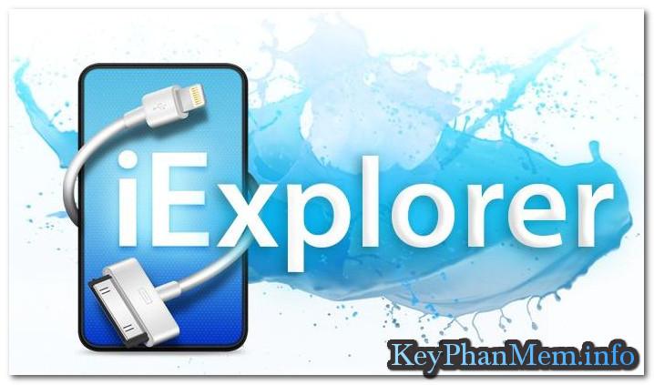 Download iExplorer 4.1.19.24363 Full Key, Phần mềm chuyển nhạc -ảnh -Video vào Iphone dễ dàng
