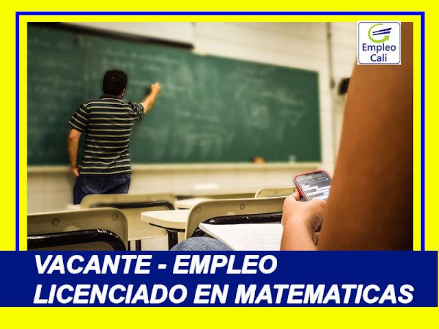 Oferta de Trabajo y Empleo en Cali como Licenciado en Matematicas