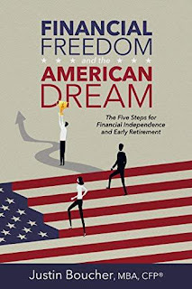 Financial Freedom and the American Dream: Five Steps for Financial Independence and Early Retirement - Advice / Financial book by Justin Boucher