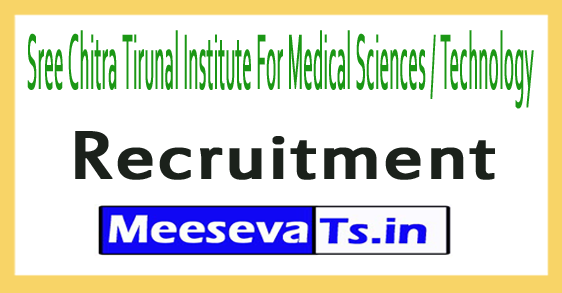 Sree Chitra Tirunal Institute For Medical Sciences / Technology SCTIMST Recruitment