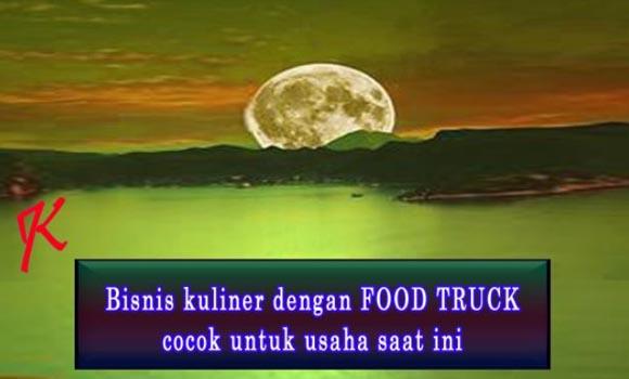 Bisnis food truck cocok untuk usaha kuliner saat ini