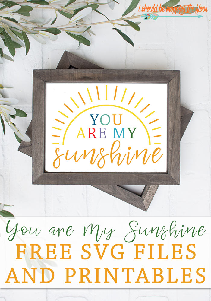 You are My Sunshine SVG and Printables