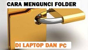 Cara Mengunci Folder di Laptop dan PC