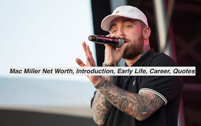 Mac Miller Net Worth, Introduction, Early Life, Career
