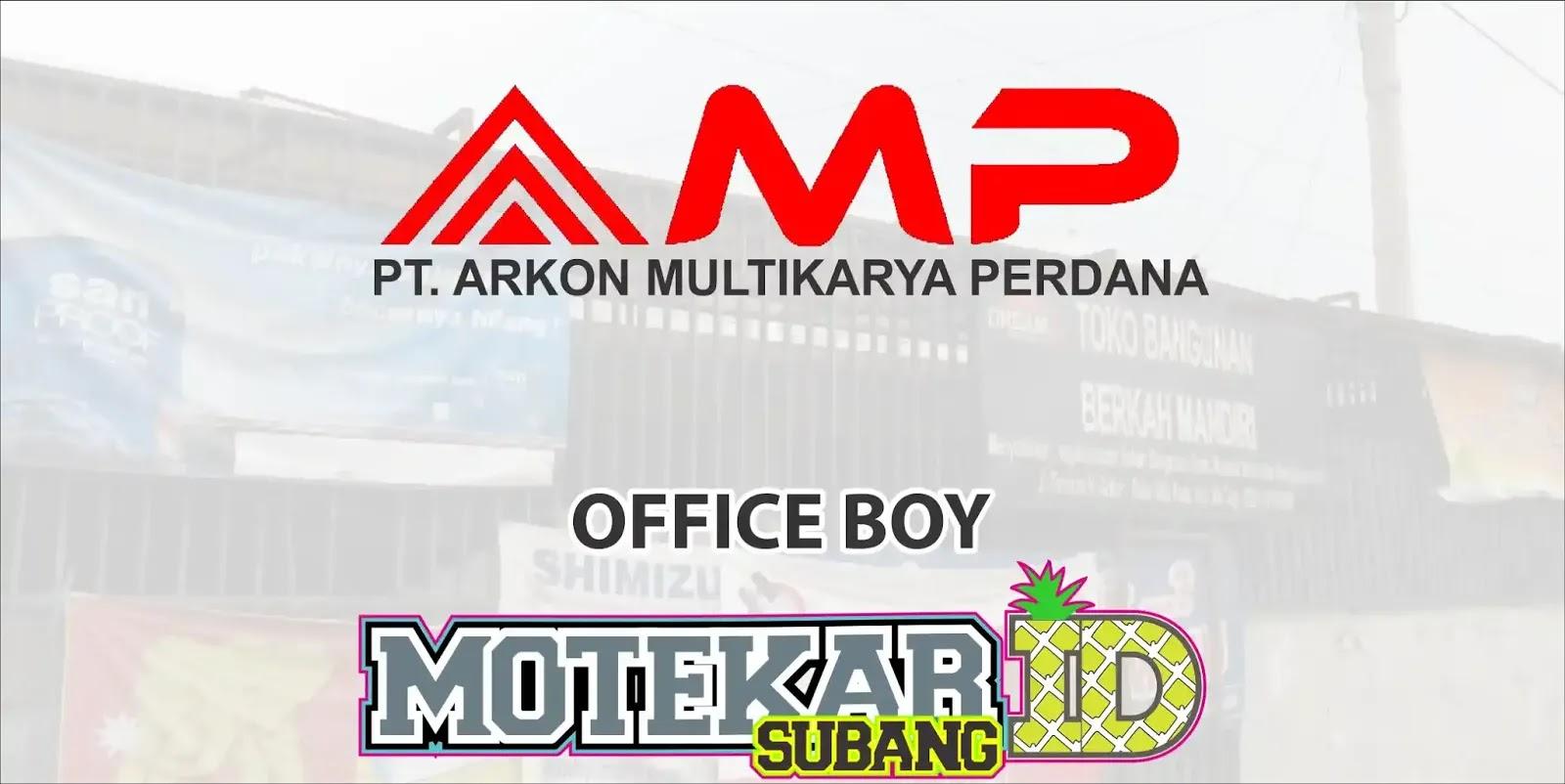 Lowonga Kerja Office Boy Pt Arkon Multikarya Perdana