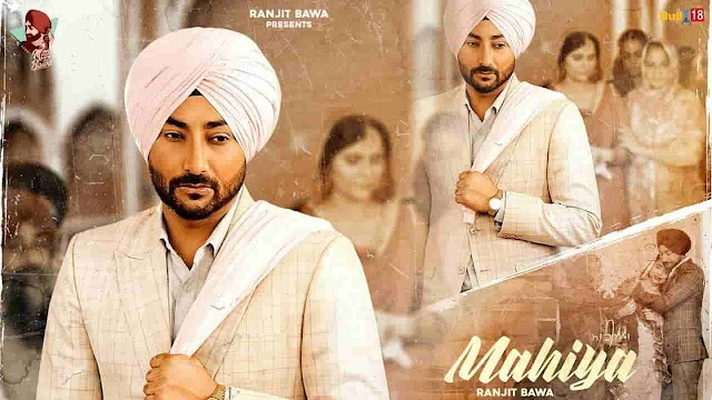 Mahiya Ranjit Bawa Latest Punjabi Songs 2020