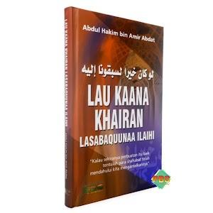 Lau Kaana Khairan Lasabaquunaa Ilaihi