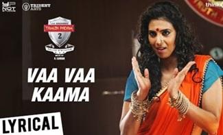 Tamizh Padam 2   Vaa Vaa Kaama Song Lyrical Video   Shiva, Iswarya Menon   N. Kannan   C.S. Amudhan