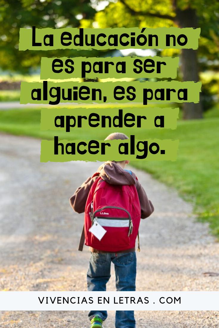 la educación es para aprender a hacer algo