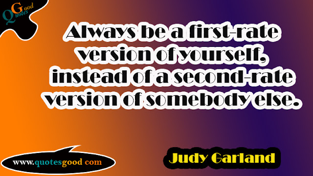 start your day quotes - Always be a first-rate version of yourself, instead of a second-rate version of somebody else.