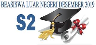 Informasi Beasiswa S2 Luar Negeri Bulan Desember 2019 – Info Beasiswa Terbaru