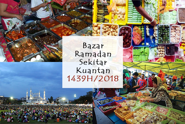 Bazar Ramadan Sekitar Kuantan Bagi Tahun 2018