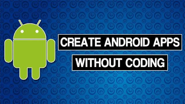 Cara Membuat Aplikasi Android Tanpa Ahli Coding