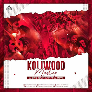 KOLIWOOD MASHUO - DJ SKY & KETAN REMIX X DJ KAPPY