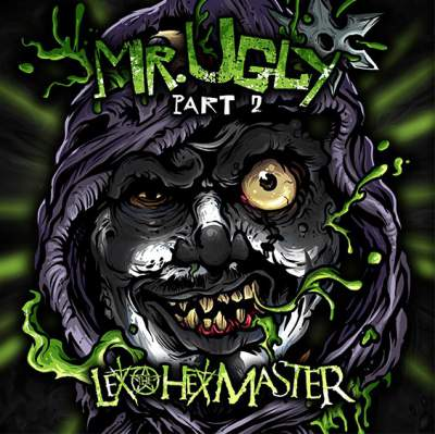 Lex The Hex Master - Mr. Ugly Part 2 - Album Download, Itunes Cover, Official Cover, Album CD Cover Art, Tracklist
