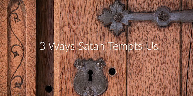 3 of Satan's Tricks and How to Overcome them (Luke 4:1-13)