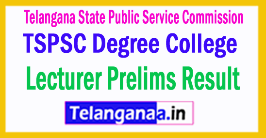 TSPSC Degree College Lecturer Prelims Result 2017