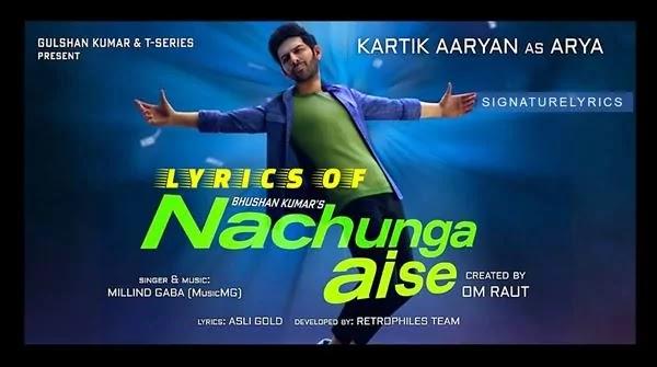 Nachunga Aise Lyrics - MILLIND GABA Feat. Kartik Aaryan