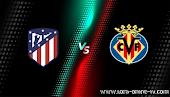 نتيجة مباراة فياريال واتليتكو مدريد الدوري الاسباني