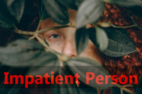 4 Signs you are an IMPATIENT PERSON - How to be an impatient