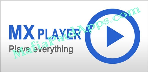 MX Player 1.9.13 Full Patched APK for Android (Apk,Lite,X86,Mod) | MafiaPaidApps.com