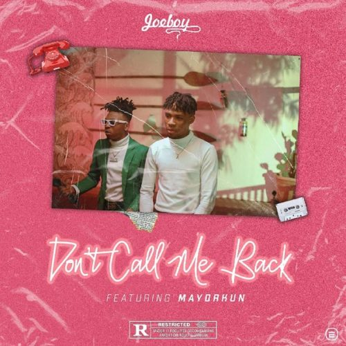 "[Mp3] Joeboy – ""Don't Call Me Back"" ft. Mayorkun"