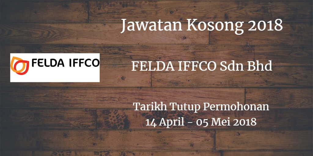 Jawatan Kosong FELDA IFFCO Sdn Bhd 14 April - 05 Mei 2018