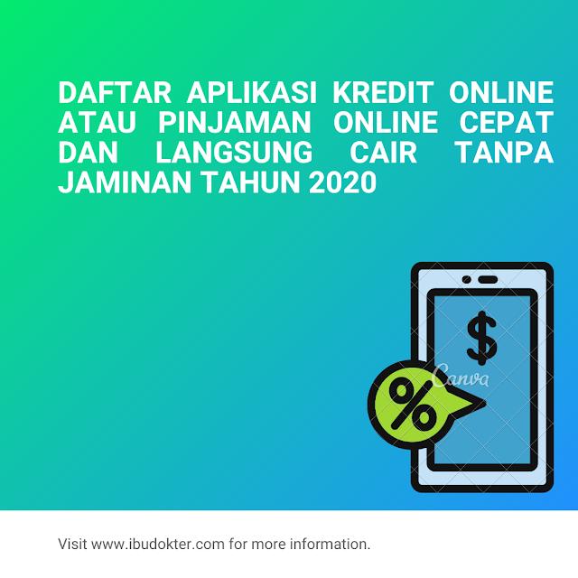 Daftar Aplikasi Kredit Online Atau Pinjaman Online Cepat Dan Langsung Cair Tanpa Jaminan Tahun 2020