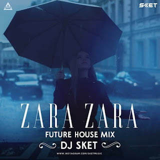 ZARA ZARA (FUTURE HOUSE MIX) - DJ SKET